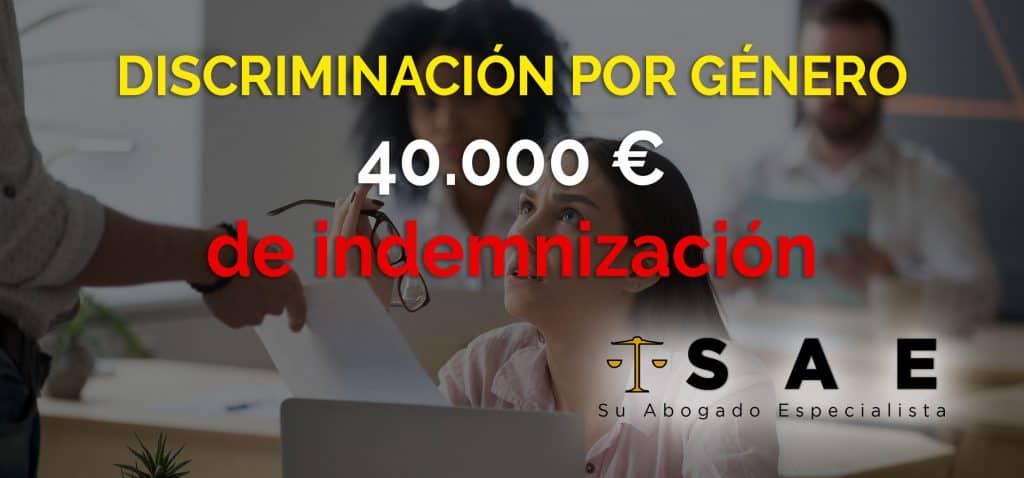 DISCRIMINACIÓN POR GÉNERO. Una mujer es indemnizada con 40.000 €